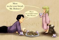 """""""How long are you going to come to tea parties with me?"""" """"Forever, Miss Watson."""" #sherlock"""