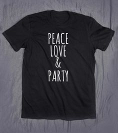 Peace Love   Party Top Tumblr Clothes Slogan by HyperWaveFashion Slogan  Tops 29292784566