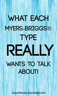 What each #MBTI type really wants to talk about! Conversation topics for each type! #INFJ #INTJ #INFP #INTP #ISTJ #ISFJ