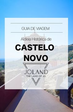 Um Guia de Viagem sobre a Aldeia Histórica de  Castelo Novo, na Beira Baixa, em Portugal.