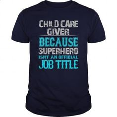 Child Care Giver Shirt - #cool hoodies #vintage sweatshirts. GET YOURS => https://www.sunfrog.com/Jobs/Child-Care-Giver-Shirt-Navy-Blue-Guys.html?60505