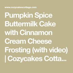 Pumpkin Spice Buttermilk Cake with Cinnamon Cream Cheese Frosting (with video)   Cozycakes Cottage