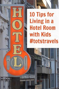 10 Tips for Living in a Hotel Room with Kids #totstravels