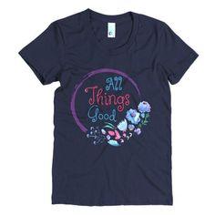 All Things Good Women's short sleeve t-shirt