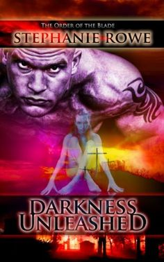 Darkness Unleashed (Order of the Blade, Book Seven) by Stephanie Rowe, http://www.amazon.com/dp/B00E8IIEDA/ref=cm_sw_r_pi_dp_HTB-rb1HP7HPF