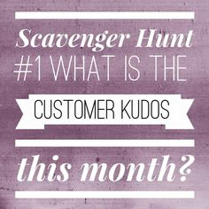 This is a great online party game for Younique presenters to use. Scavenger Hunt picture 1 what is the customer kudos this month?