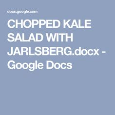 CHOPPED KALE SALAD WITH JARLSBERG.docx - Google Docs