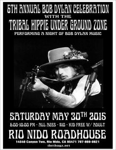 The THUGZ and the 6th annual celebration of Bob Dylan's music! Tribal Hippie Under Ground Zone = THUGZ!