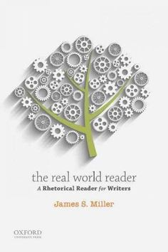 The Real World Reader: A Rhetorical Reader for Writers