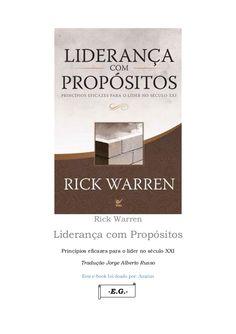Rick Warren Liderança com Propósitos Princípios eficazes para o líder no século XXI Tradução Jorge Alberto Russo Este e-bo...