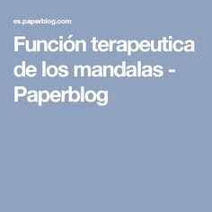 Función terapeutica de los mandalas - Paperblog