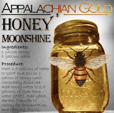 How to Make Honey Moonshine. Here is one of our favorite recipes of all time: Honeyshine. It's basically a no frills distilled mead, but it packs a powerful punch and tastes great. We've grown accustomed to using wildflower honey because it has more com Honey Moonshine Recipe, Apple Pie Moonshine, Moonshine Still, Moonshine Whiskey, Moonshine Recipes Homemade, Making Moonshine, How To Make Moonshine, 5 Gallon Moonshine Recipe, Drink Recipes