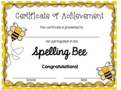 I chose this picture of a spelling bee certificate because when I was in sixth grade I was in my spelling bee and came in second place out of my whole school, significantly improving confidence in myself. Bee Certificate, Award Certificates, Certificate Design, Certificate Templates, Spelling Bee Games, Spelling Bee Words, Spell Bee Competition, Bee Invitations, School Date