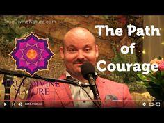 The Path of Courage - Matt Kahn/TrueDivineNature.com