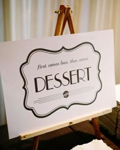 First comes love, then comes dessert. Wedding signage.