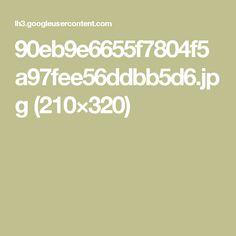 90eb9e6655f7804f5a97fee56ddbb5d6.jpg (210×320)