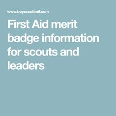 First Aid merit badge information for scouts and leaders
