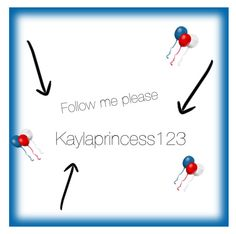 """Follow me please"" by kaylaprincess123 ❤ liked on Polyvore featuring art"