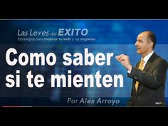 Como detectar mentiras, 7 tips para saber si te mienten - Alex Arroyo - YouTube