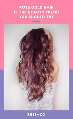 Rose gold hair is the beauty trend you need to try.