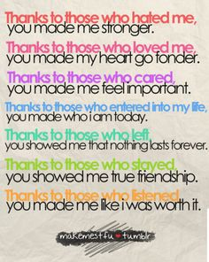 thanks to those who hated me. You made me stronger...