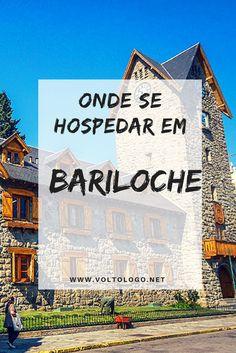 Onde ficar em Bariloche, na Argentina? Dicas dos melhores lugares para você se hospedar: bairros, pousadas, hostels e hotéis para você não errar na sua viagem.