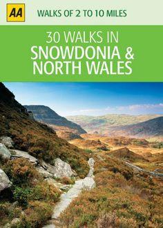 30 Walks in Snowdonia & North Wales AA 30 Walks in: Amazon.co.uk: AA Publishing: Books