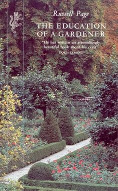 """Read """"Education Of A Gardener"""" by Russell Page available from Rakuten Kobo. Russell Page was one of the most famous landscape gardeners in Europe. Joanna Trollope, Burma Campaign, David Lodge, Garden Cottage, Formal Gardens, Type Setting, Garden Landscaping, Garden Design, Reading"""