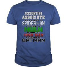 Accounting Associate Are As Quick As Spiderman Strong Hulk Smart Ironman Brave…