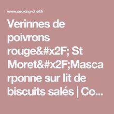 Verinnes de poivrons rouge/ St Moret/Mascarponne sur lit de biscuits salés | Cooking Chef de KENWOOD - Espace recettes