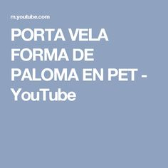 PORTA VELA FORMA DE PALOMA EN PET - YouTube Facebook, Youtube, Candles, Shapes, Bottle, Youtubers, Youtube Movies