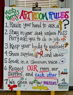 "Art Room Rules.  Was thinking I needed to make new rules!  Other ideas:  Listen like Mona Lisa - eyes on speaker, ears open, mouth closed, hands quiet.  Lastly:  Consider ""mistakes"" ""happy accidents"" and an opportunity to be even more creative!"