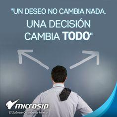 Un deseo no cambia nada, una decisión cambia todo.