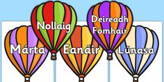 Months of the Year on Hot Air Balloons (stripes) Gaeilge New Month, Months In A Year, Hot Air Balloon, Irish, Balloons, Stripes, School Stuff, Ireland, Places