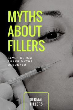 SEVEN MYTHS DEBUNKED Dermal fillers have become a popular and effective treatment for making an aging face look younger without surgery. Unfortunately, a number of myths have arisen about them, which we're going to debunk.