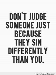 Funny Dont judge someone just because...