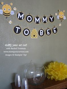 Mommy To Bee Shower Ideas…  Banner made with products from Stampin' Up!® - Stamp Your Art Out! www.stampyourartout.com