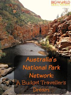 Traveling Australia by camping in and exploring the country's many National Parks is cheap, exciting and a great way to see the land Down Under