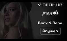 Banx & Ranx x Konshens - Anyweh (VideoHUB)
