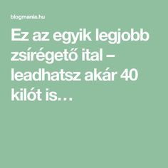 Ez az egyik legjobb zsírégető ital – leadhatsz akár 40 kilót is… Food And Drink, Health Fitness, 1, Weight Loss, Workout, Education, Drinks, Healthy, Style