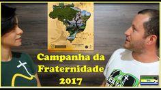 Campanha da Fraternidade. Fraternity Campaign 2017