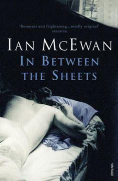 IAN MCEWAN In Between the Sheets