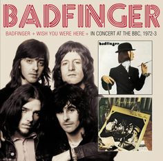 The Band Badfinger | Discussions Magazine Music Blog: BADFINGER/Badfinger, Wish You Were ...