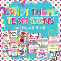 6 Full Page (landscape) and 6- 4x6 (portrait), Colorful Candy Theme Team Signs!! These signs are included in my Candy Theme Bundle!Click HERE to see all of my Candy Themed ProductsThank you!!
