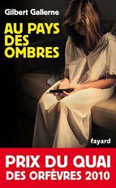 Au pays des ombres : Prix du quai des orfèvres 2010
