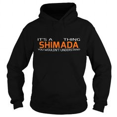 SHIMADA-the-awesome #name #tshirts #SHIMADA #gift #ideas #Popular #Everything #Videos #Shop #Animals #pets #Architecture #Art #Cars #motorcycles #Celebrities #DIY #crafts #Design #Education #Entertainment #Food #drink #Gardening #Geek #Hair #beauty #Health #fitness #History #Holidays #events #Home decor #Humor #Illustrations #posters #Kids #parenting #Men #Outdoors #Photography #Products #Quotes #Science #nature #Sports #Tattoos #Technology #Travel #Weddings #Women