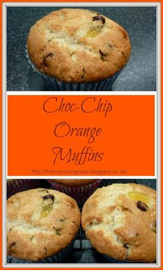 The Improving Cook- Choc-Chip Orange Muffins