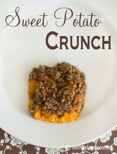 Sweet Potato Crunch - Thanksgiving dish. It tastes like Pumpkin Pie and Pecan pie blended together!