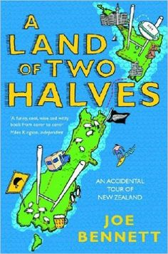 New Zealand   A Land of Two Halves: An Accidental Tour of New Zealand: Amazon.co.uk: Joe Bennett: 9780743263573: Books