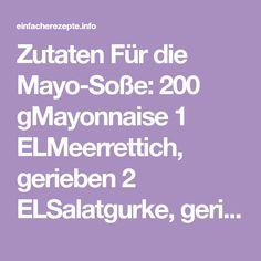 Zutaten Für die Mayo-Soße: 200 gMayonnaise 1 ELMeerrettich, gerieben 2 ELSalatgurke, gerieben 1 St.kleine Zwiebel 1 ELgehackte Petersilie Für die Cognac-Soße: 200 gMayonnaise 3 ELKetchup 1 TLCognac 1 St.Zwiebel Saft von 1 Zitrone 1/2... Juice, Lemon, Parsley, Onion, Home Made, Grilling, Recipes
